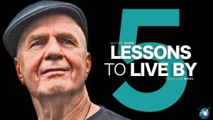 5 lessons to live by wayne dyer