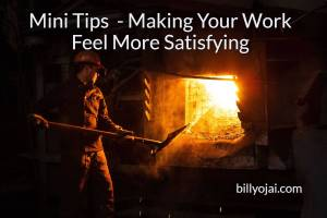 Mini Tips - Making Your Work Feel More Satisfying