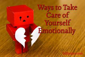 Ways to Take Care of Yourself Emotionally