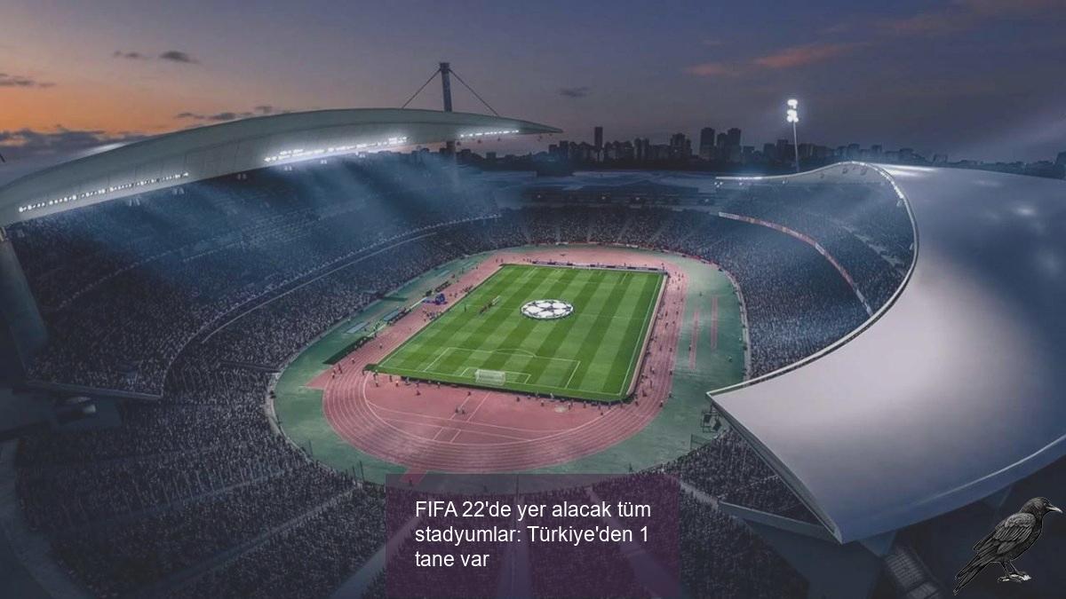fifa 22de yer alacak tum stadyumlar turkiyeden 1 tane var 0 8xjjmzdb