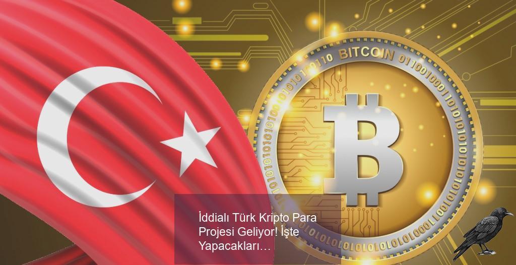 iddiali turk kripto para projesi geliyor iste yapacaklari 0