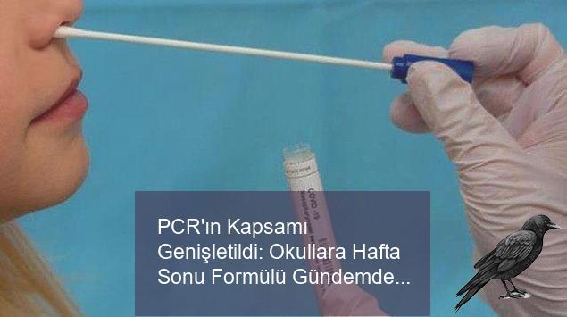 pcrin kapsami genisletildi okullara hafta sonu formulu gundemde 3 2fq3pojd