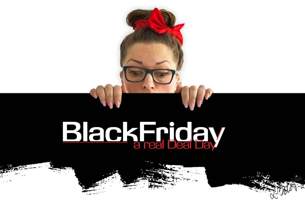 Get ready for a real Deal Day - Black Friday