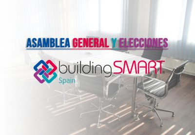 Asamblea General y Elecciones bSSCH (BuildingSMART Spanish Chapter) - BIMCHANNEL - MADRID