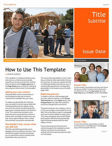 Templates have formats set with images or text already laid out in the document. Newsletter