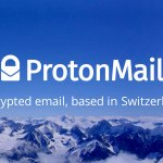 ProtonMail – An Encrypted Email Solution You Should Consider