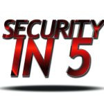 Security In Five Podcast Weekly Roundup 8/18/17