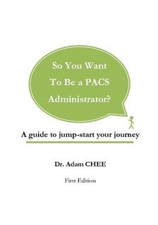 So You Want To Be a PACS Administrator  BinaryHealthCare