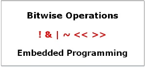 Bitwise Operations in Embedded Programming: Detail Explanation