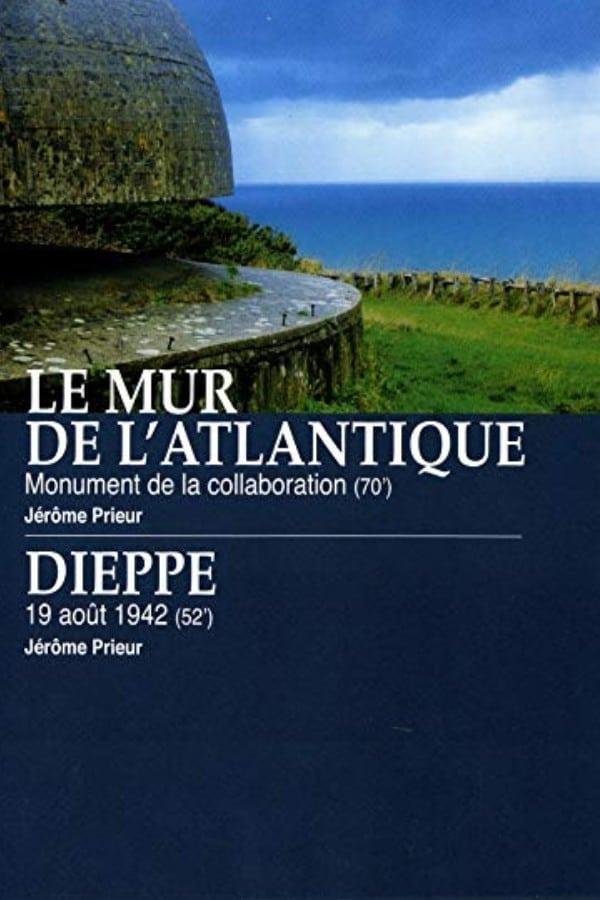 Le Mur De L'atlantique Streaming : l'atlantique, streaming, L'Atlantique, Monument, Collaboration, Dieppe, Août, Movie, Streaming, Online, Watch