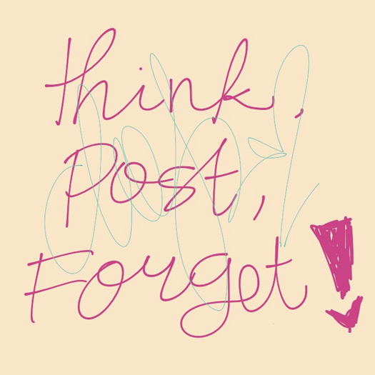 Think-Post-Forget