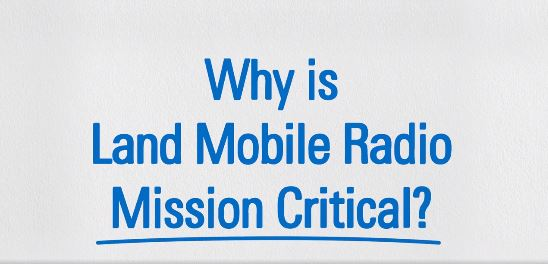 why is land mobile radio mission critical