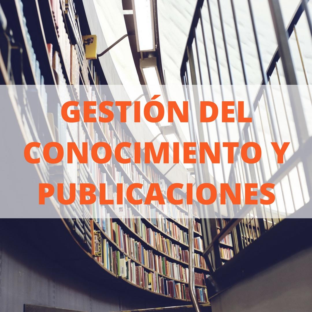 Gestión del conocimiento y publicaciones