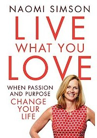 [BOOK REVIEW] Live what you love, by Naomi Simson (Harlequin Mira)