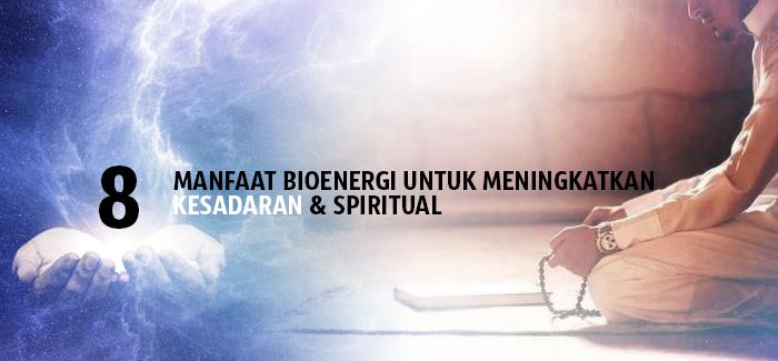 Manfaat Bioenergi untuk meningkatkan kesadaran dan SPIRITUAL