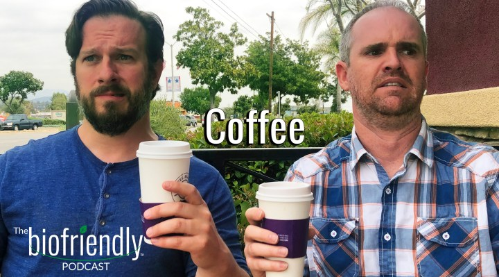 The Biofriendly Podcast - Episode 6 - Coffee