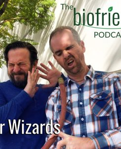 The Biofriendly Podcast - Episode 5 - Water Wizards