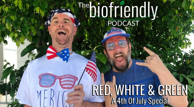 The Biofriendly Podcast - Episode 21 - Red, White & Green