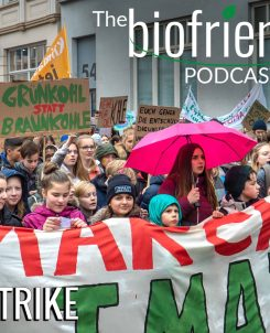 The Biofriendly Podcast - Episode 32 - Climate Strike