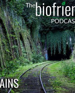 The Biofriendly Podcast - Episode 35 - Green Trains