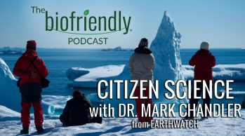 Citizen Science with Dr. Mark Chandler from Earthwatch