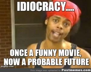 Idiocracy | Post memes