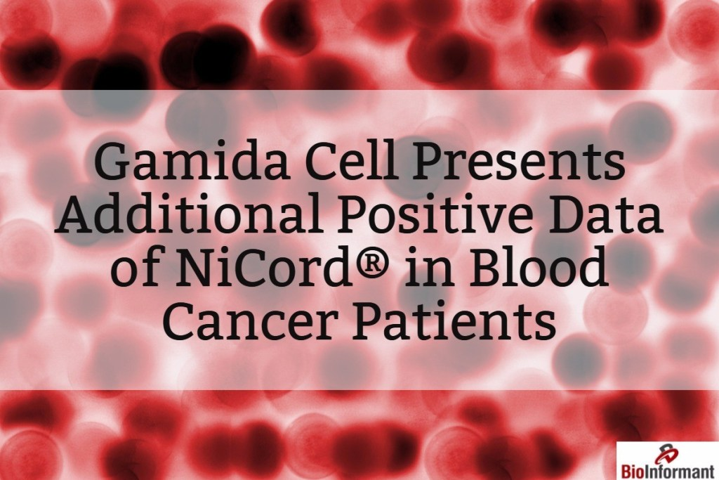 Gamida Cell Presents Additional Positive Data of NiCord® in Blood Cancer Patients