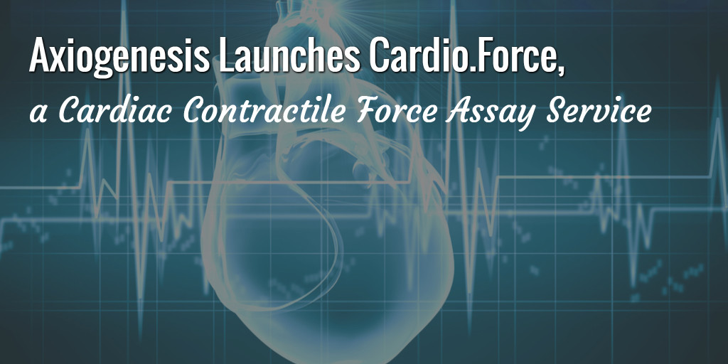 Axiogenesis Launches Cardio.Force, a Cardiac Contractile Force Assay Service