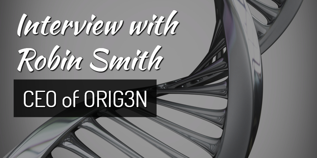 Interview with Robin Smith, Chief Executive Officer (CEO) of ORIG3N