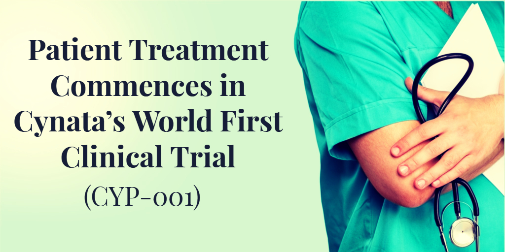 Patient Treatment Commences in Cynata's World First Clinical Trial (CYP-001)