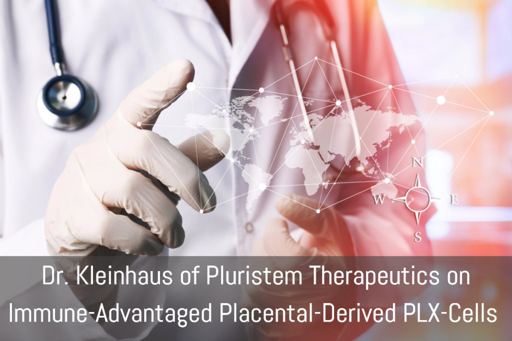Dr. Kleinhaus of Pluristem Therapeutics on Immune-Advantaged Placental-Derived PLX-Cells