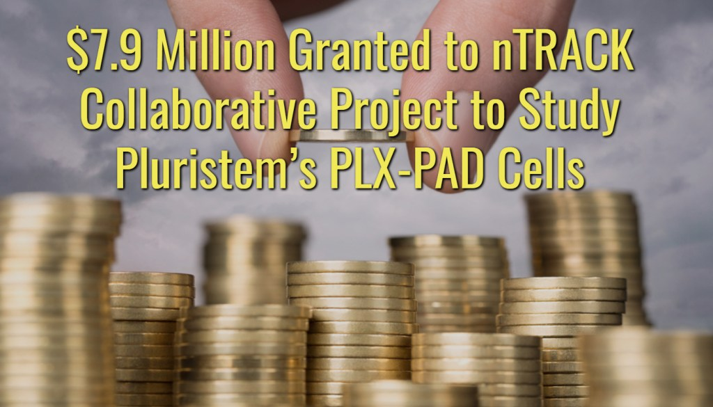 $7.9M Granted to nTRACK Collaborative Project to Study Pluristem's PLX-PAD Cells