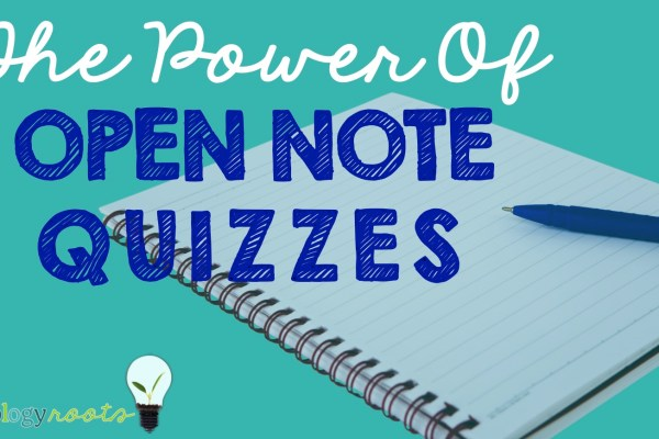 The Power of Open Note Quizzes