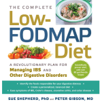 The Complete Low-FODMAP Diet: A Revolutionary Plan for Managing IBS and Other Digestive Disorders Paperback by Sue Shepherd PhD, Peter Gibson MD