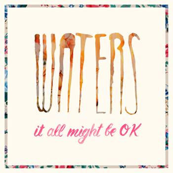 "Water, ""It All Might Be OK"" (2014, EP)"