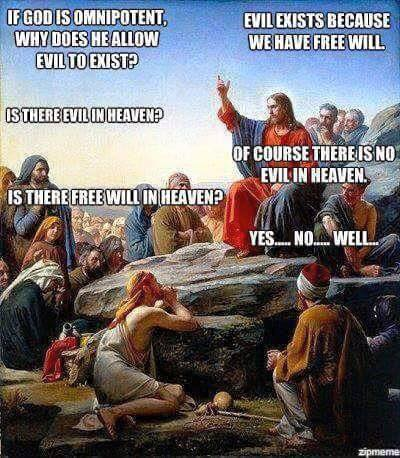 There's no free will in heaven.