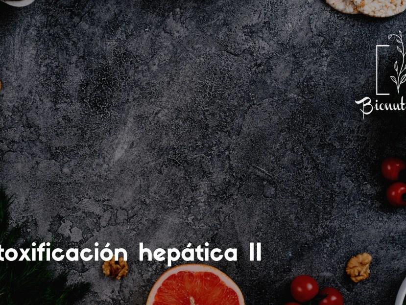 Detoxificación hepática II- Bionutrición Ortomolecular