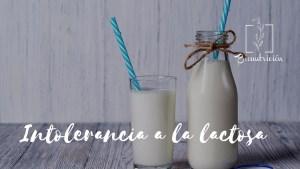 Intolerancia a la lactosa- Bionutricion Ortomolecular 2