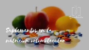 Megadosis de suplementos en la nutrición ortomolecular- Bionutricion Ortomolecular 2