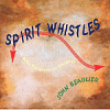 Spirit Whistles CD