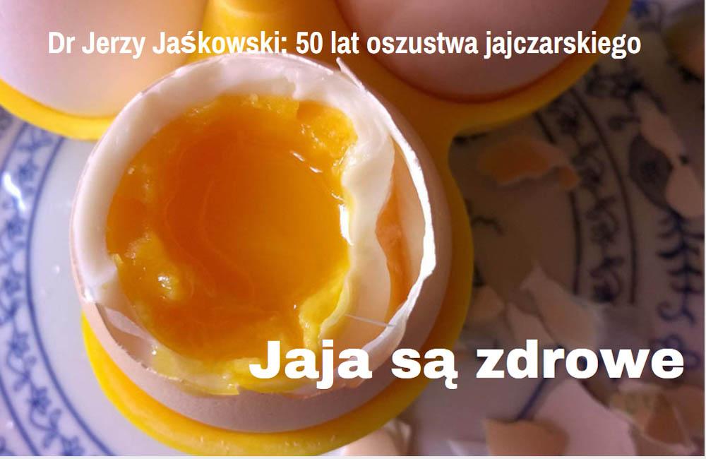 Dr Jerzy Jaśkowski: 50 lat oszustwa jajczarskiego