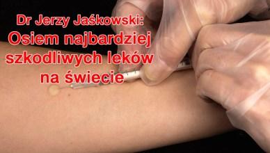 Dr Jerzy Jaśkowski: Osiem najbardziej szkodliwych leków na świecie