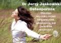 Dr Jerzy Jaśkowski: Osteoporoza