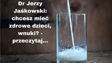 Dr Jerzy Jaśkowski: chcesz mieć zdrowe dzieci, wnuki? - przeczytaj