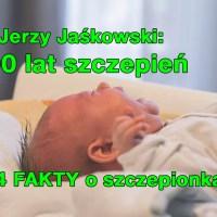 Dr Jerzy Jaśkowski: 300 lat stosowania szczepień - 54 FAKTY