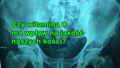 Czy witamina C ma wpływ na jakość naszych kości?