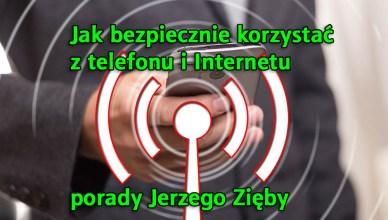 Jak bezpiecznie używać telefonów i Internetu? - porady Jerzego Zięby