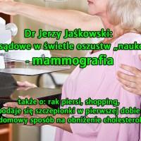 """Dr Jerzy Jaśkowski: Wyroki sądowe w świetle oszustw """"naukowych"""" - mammografia."""