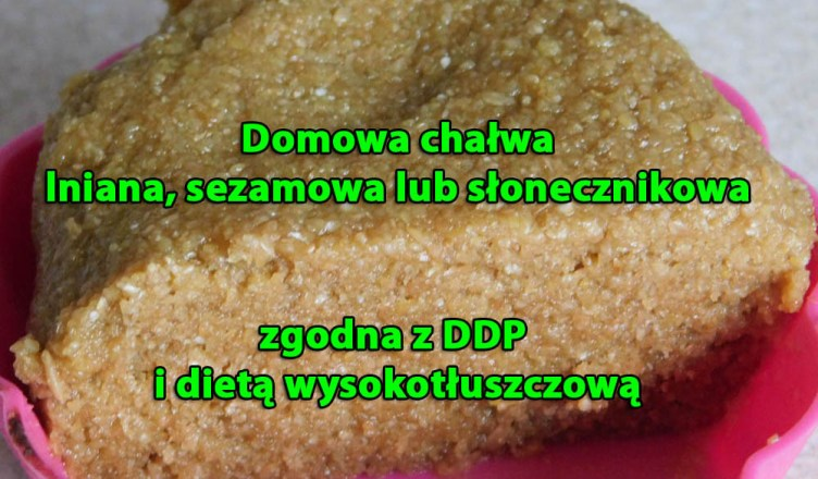 Domowa chałwa - lniana, sezamowa lub słonecznikowa (DDP, wysokotłuszczowa)