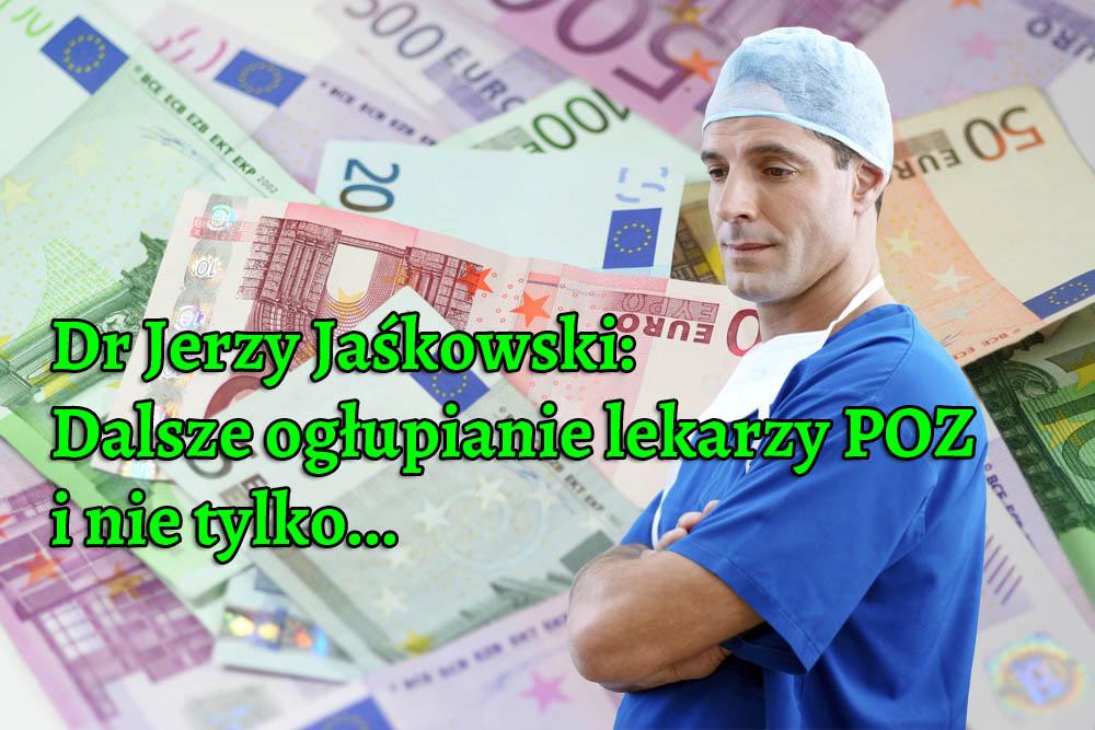 Dr Jerzy Jaśkowski: Dalsze ogłupianie PT Lekarzy POZ i nie tylko